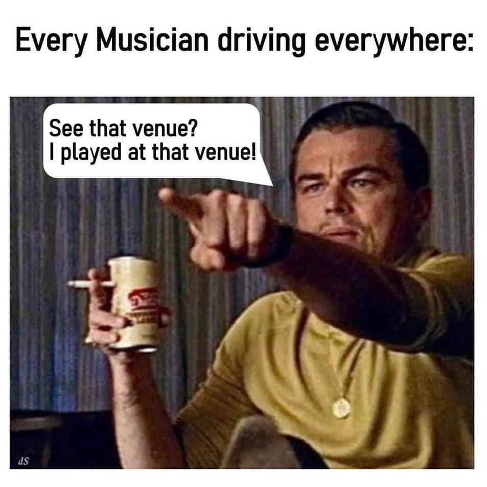 """Now we say, """"I played at that venue. It used to have live music."""""""